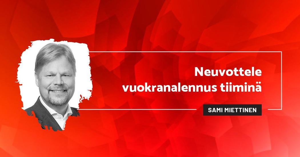Neuvottele vuokranalennus tiiminä - Sami Miettinen