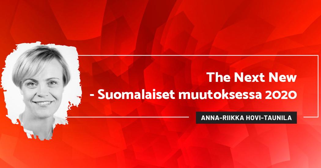 The Next New - Suomalaiset muutoksessa 2020 - Anna-Riikka Hovi-Taunila