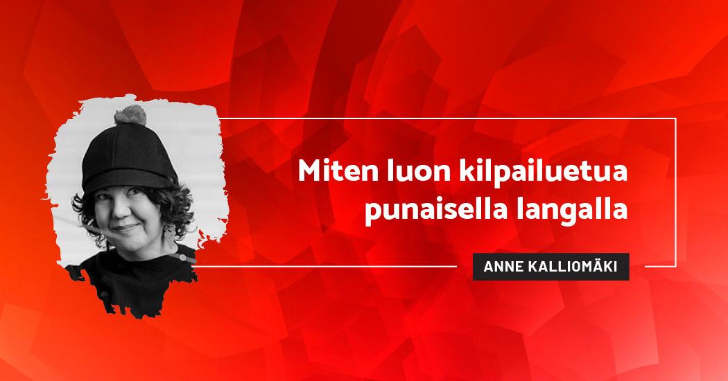 Miten luon kilpailuetua punaisella langalla? - Anne Kalliomäki