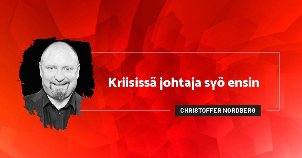 Kriisissä johtaja syö ensin - Christoffer Nordberg