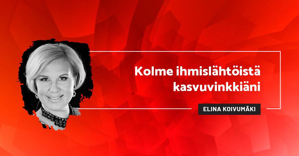 Kolme ihmislähtöistä kasvuvinkkiäni - Elina Koivumäki