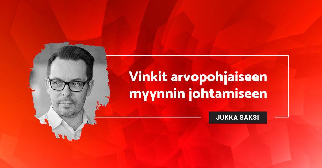 Vinkit arvopohjaiseen myynnin johtamiseen - Jukka Saksi