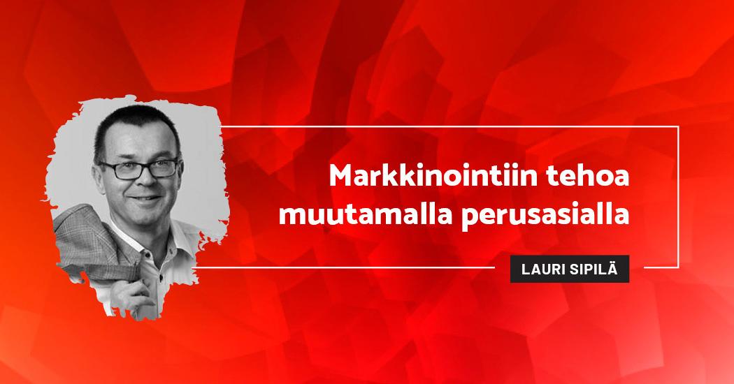 Markkinointiin tehoa muutamalla perusasialla - Lauri Sipilä