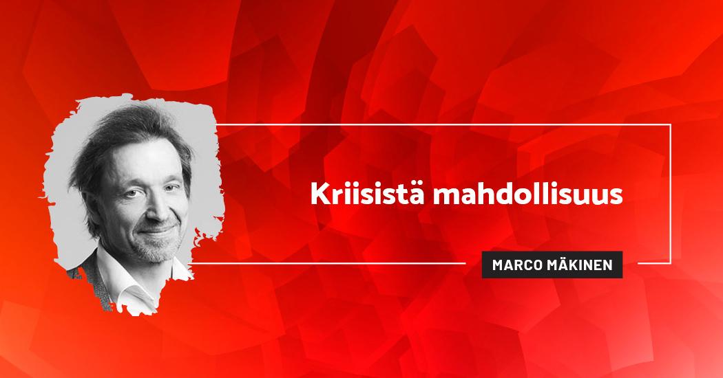 Kriisistä mahdollisuus - Marco Mäkinen