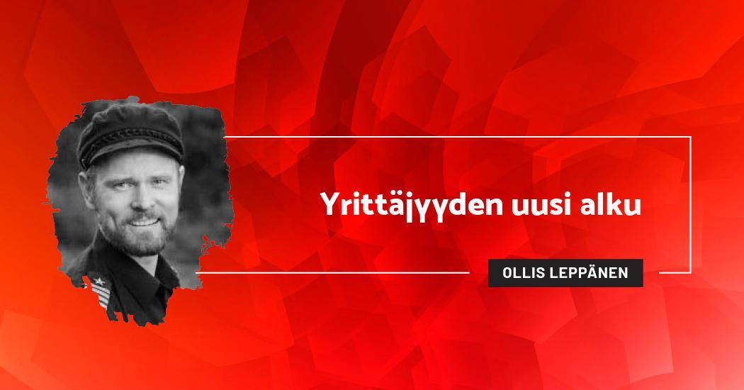 Yrittäjyyden uusi alku - Ollis Leppänen