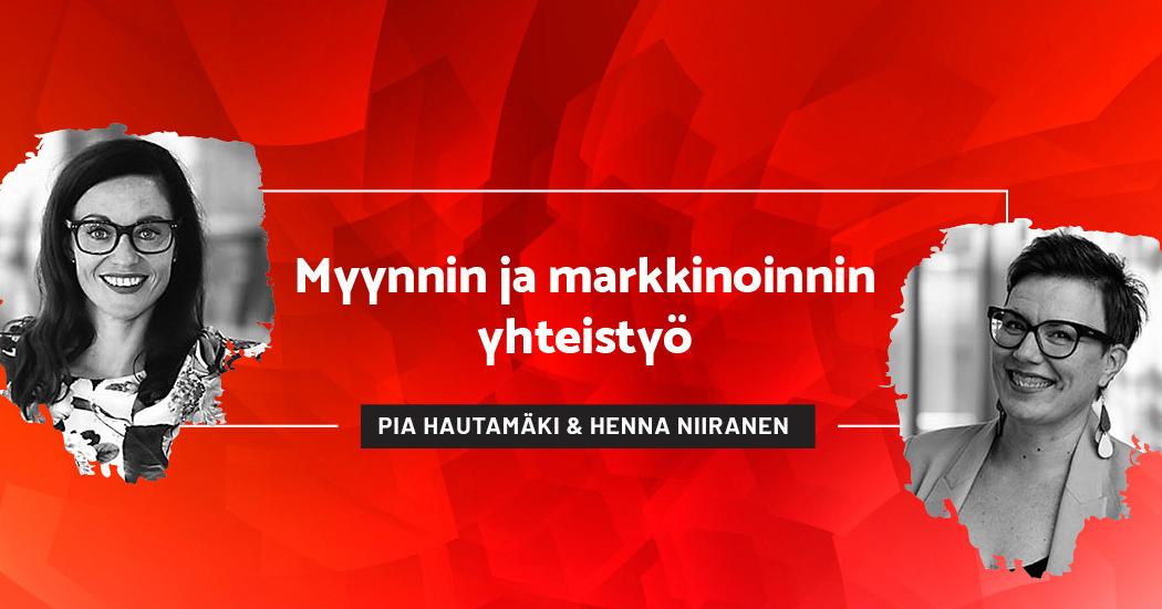 Myynnin ja markkinoinnin yhteistyö - Pia Hautamäki & Henna Niiranen